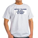 History Teacher by day T-Shirt