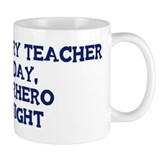 Elementary Teacher by day Mug