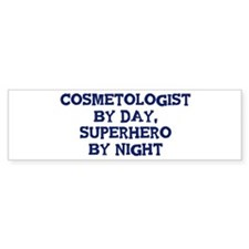 Cosmetologist by day Bumper Bumper Sticker