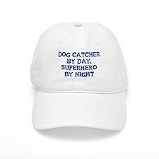 Dog Catcher by day Baseball Cap
