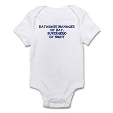 Database Manager by day Infant Bodysuit