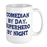 Comedian by day Mug