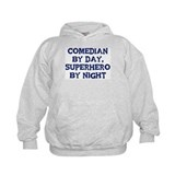 Comedian by day Hoody