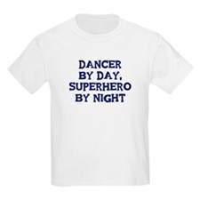 Dancer by day T-Shirt
