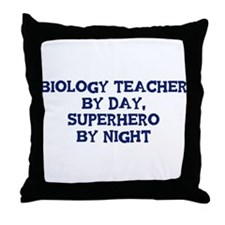 Biology Teacher by day Throw Pillow