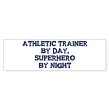 Athletic Trainer by day Bumper Bumper Sticker