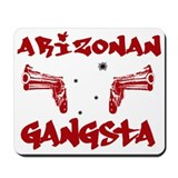 Arizonan Gangsta Mousepad