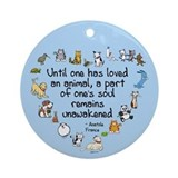 Until One Has Loved An Animal Ornament (Round)