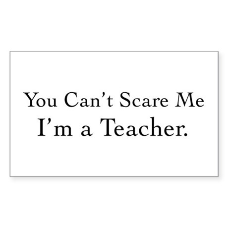You Can't Scare Me Sticker (Rectangle)