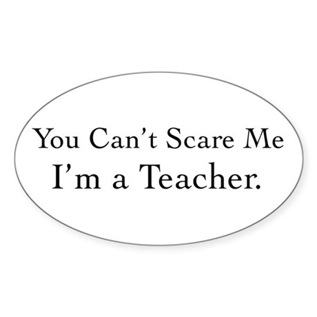 You Can't Scare Me Sticker (Oval)