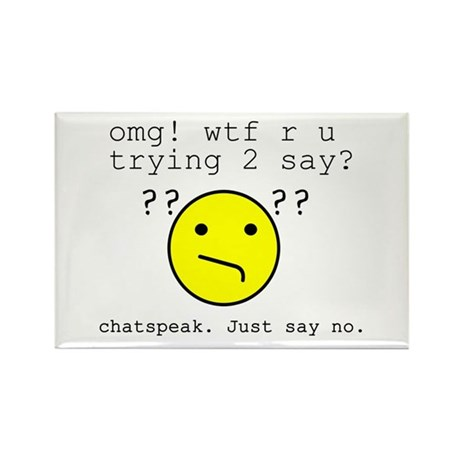 Say NO to Chatspeak Rectangle Magnet