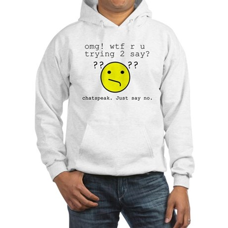 Say NO to Chatspeak Hooded Sweatshirt