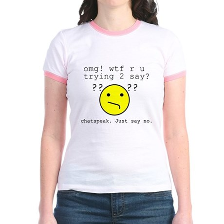 Say NO to Chatspeak Jr. Ringer T-Shirt