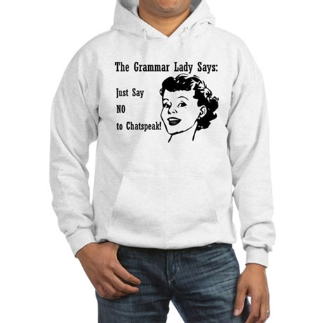 Chatspeak: Just Say NO Hooded Sweatshirt