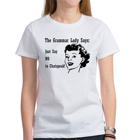 Chatspeak: Just Say NO Women's T-Shirt