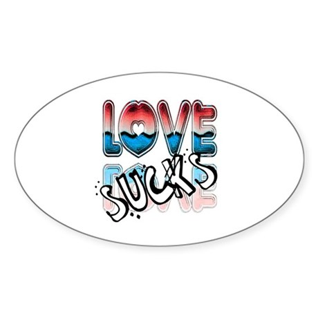 Love Sucks Oval Sticker