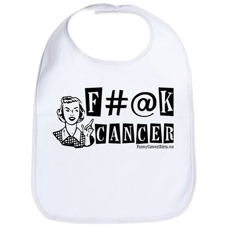 F#@K CANCER! Bib
