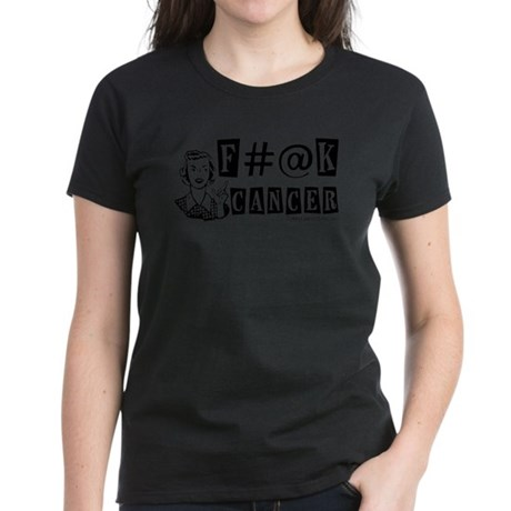 F#@K CANCER! Women's Dark T-Shirt