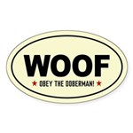 WOOF -Obey the Doberman! Oval Sticker