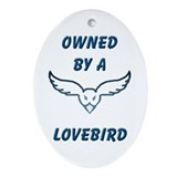 Owned by a Lovebird Oval Ornament