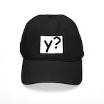 Y? Why? Black Cap