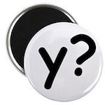 Y? Why? Magnet
