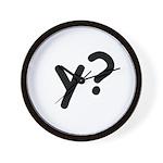 Y? Why? Wall Clock