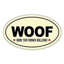 WOOF- Obey the French Bulldog! oval Decal