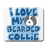 I Love my Bearded Collie Mousepad