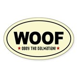 WOOF- Obey the DALMATIAN! Oval Decal