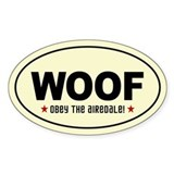 WOOF! Obey the AIREDALE! Oval Decal