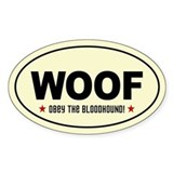 WOOF- Obey the Bloodhound! Oval Decal