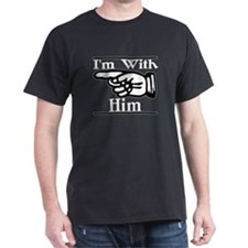 I'm With Him Right T-Shirt