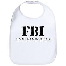 F.B.I. Female Body Inspector Bib