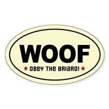 WOOF- Obey the BRIARD! Oval Decal