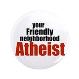 "Friendly neighborhood atheist 3.5"" Button"
