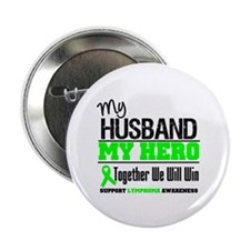 "Lymphoma Hero Husband 2.25"" Button (10 pack)"