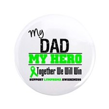"Lymphoma Hero Dad 3.5"" Button"