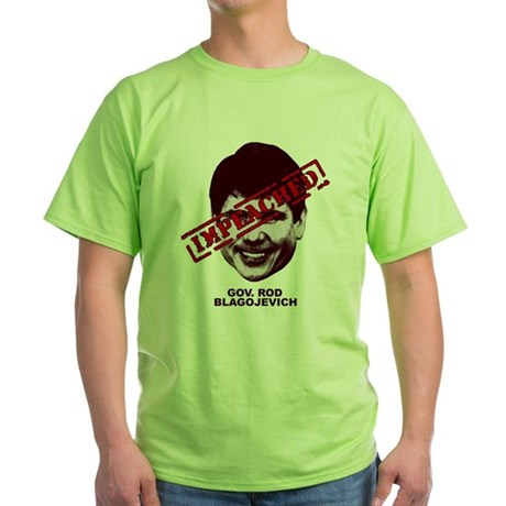 Blagojevich Impeached Green T-Shirt