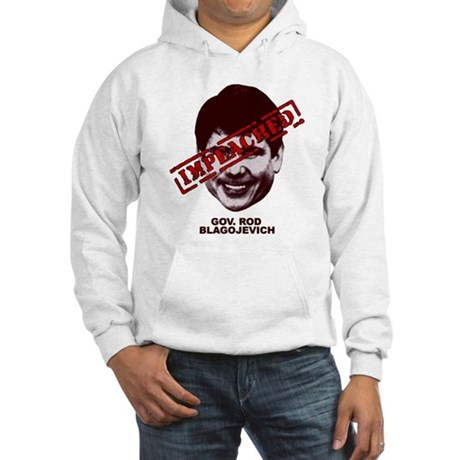 Blagojevich Impeached Hooded Sweatshirt