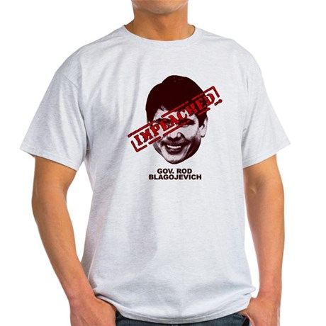 Blagojevich Impeached Light T-Shirt