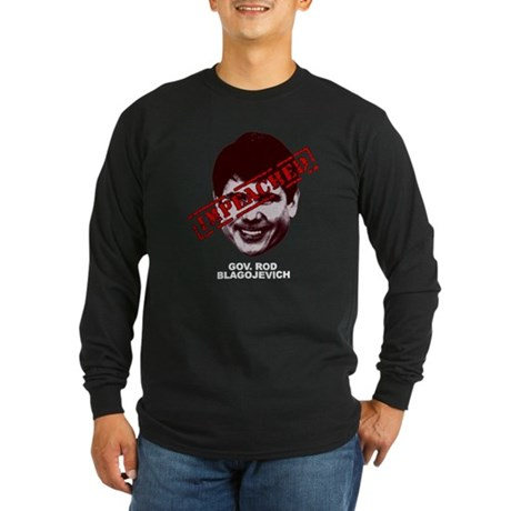 Blagojevich Impeached Long Sleeve Dark T-Shirt