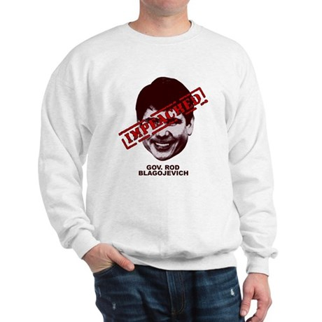 Blagojevich Impeached Sweatshirt