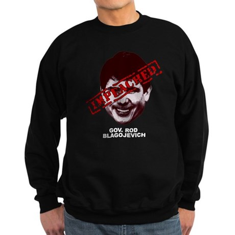 Blagojevich Impeached Sweatshirt (dark)