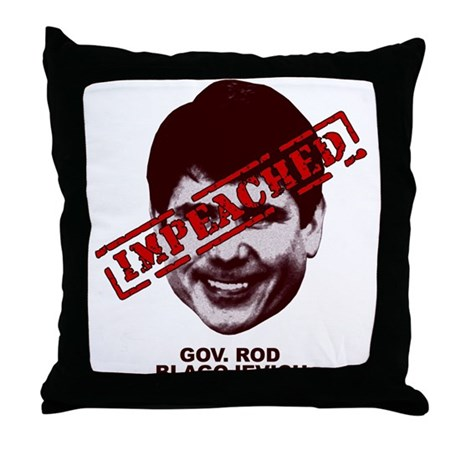 Blagojevich Impeached Throw Pillow