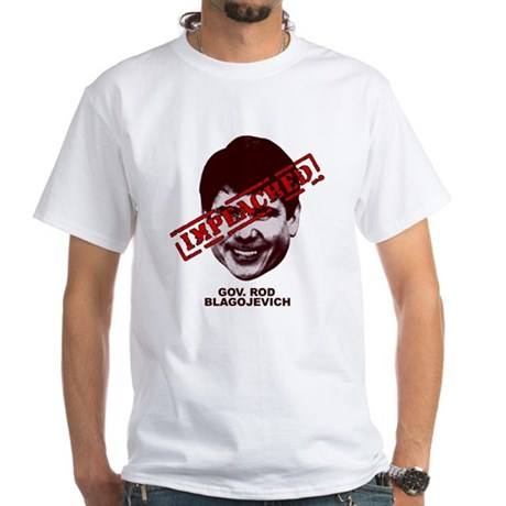Blagojevich Impeached White T-Shirt