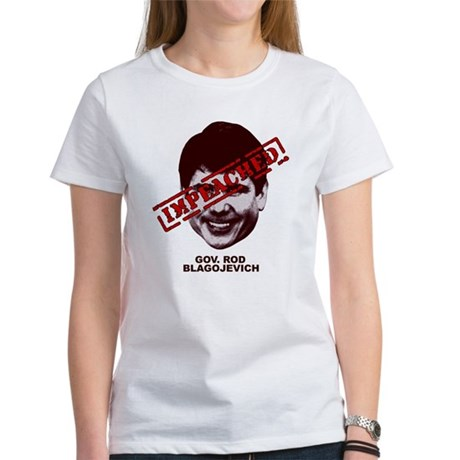 Blagojevich Impeached Women's T-Shirt