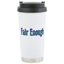 Fair Enough Ceramic Travel Mug