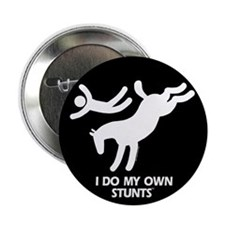 "Horse I Do My Own Stunts 2.25"" Button (10 pack)"