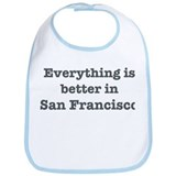 Better in San Francisco Bib